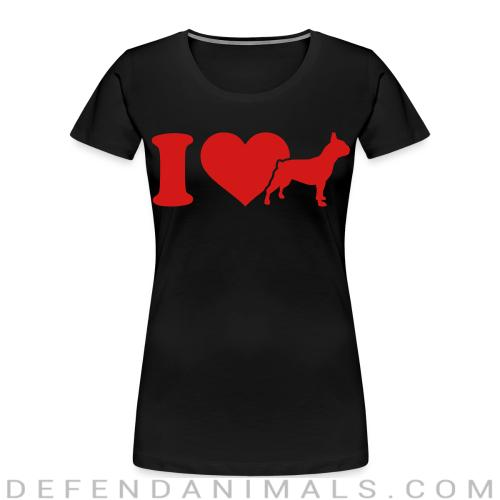 I love French Bulldog - Dog Breeds Women Organic T-shirt