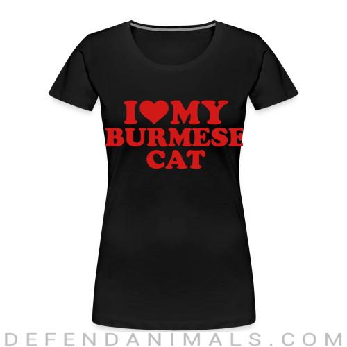 I love my burmese cat - Cat Breeds Women Organic T-shirt