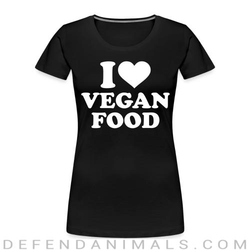 I love Vegan  food - Vegan Women Organic T-shirt