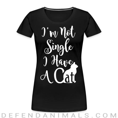 I'm not single i have a cat  - Cats Lovers Women Organic T-shirt