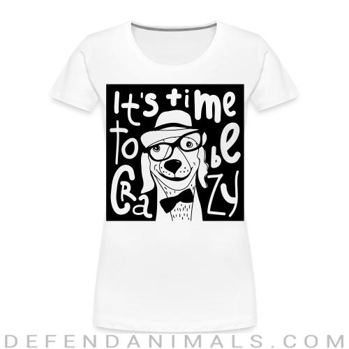 It's time  to be crazy  - Dogs Lovers Women Organic T-shirt