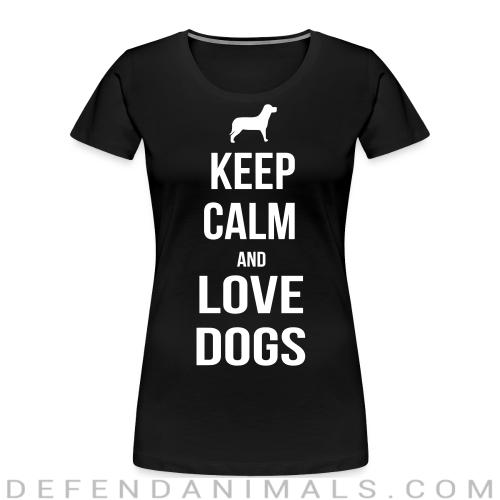 keep calm and love dogs - Dogs Lovers Women Organic T-shirt