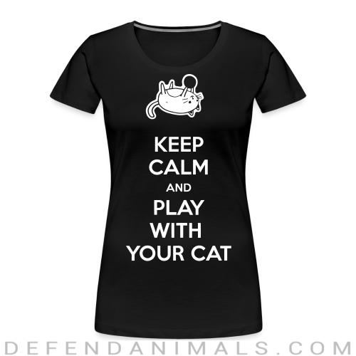 Keep calm and play with your cat  - Cats Lovers Women Organic T-shirt