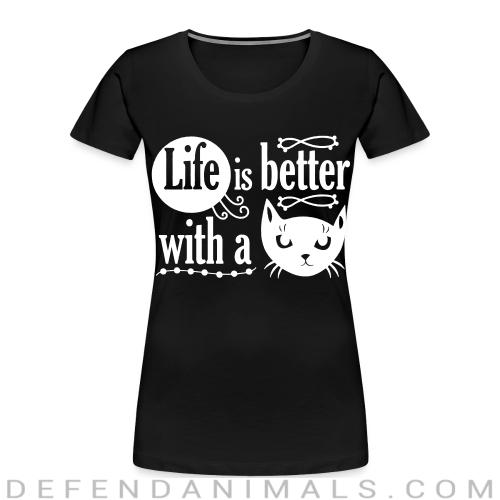 Life is better with a cat  - Cats Lovers Women Organic T-shirt