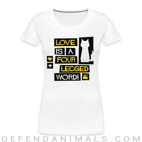 Love is a four legged word ! - Cats Lovers Women Organic T-shirt
