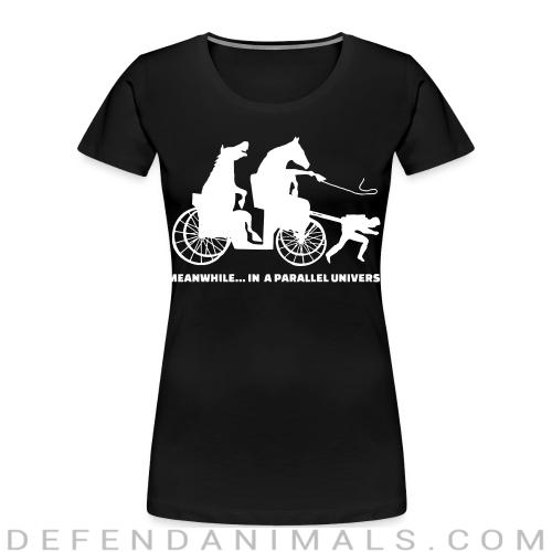 Meanwhile... in a parallel universe - Animal Rights Activism Women Organic T-shirt