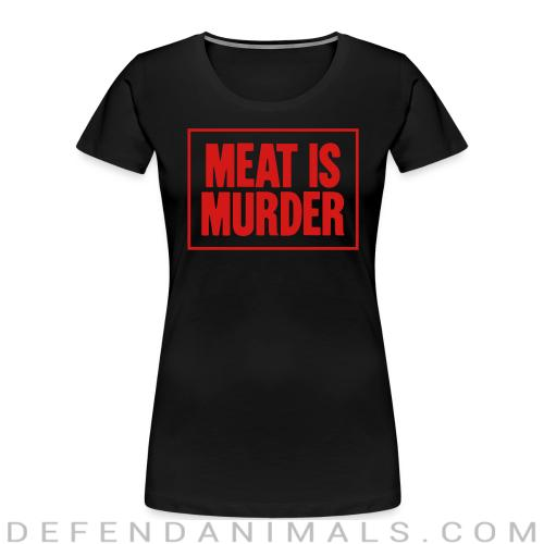 Meat is murder - Vegan Women Organic T-shirt