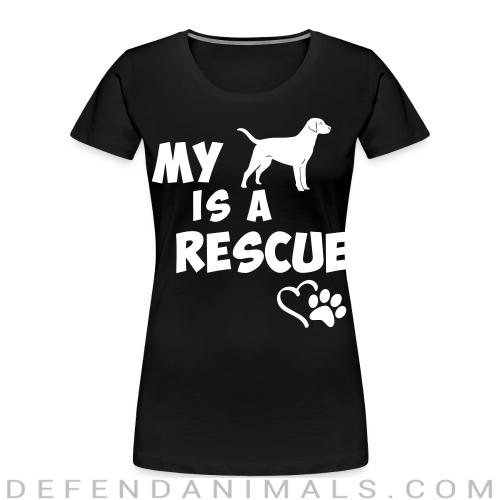 My dog is a rescue - Dogs Lovers Women Organic T-shirt