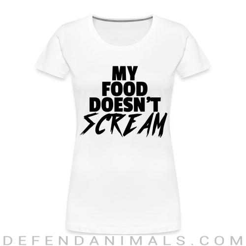 My food doesn't scream - Animal Rights Activism Women Organic T-shirt