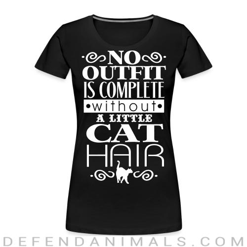 no outfit is complete without cat hair  - Cats Lovers Women Organic T-shirt