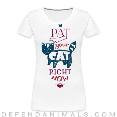 Pat your cat right now  - Cats Lovers Women Organic T-shirt