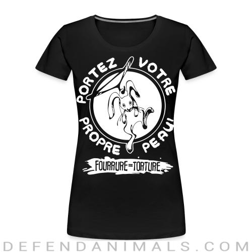 Portez votre propre peau! Fourrure = torture - Animal Rights Activism Women Organic T-shirt