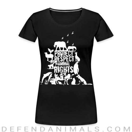 Protect respect animal rights - Animal Rights Activism Women Organic T-shirt