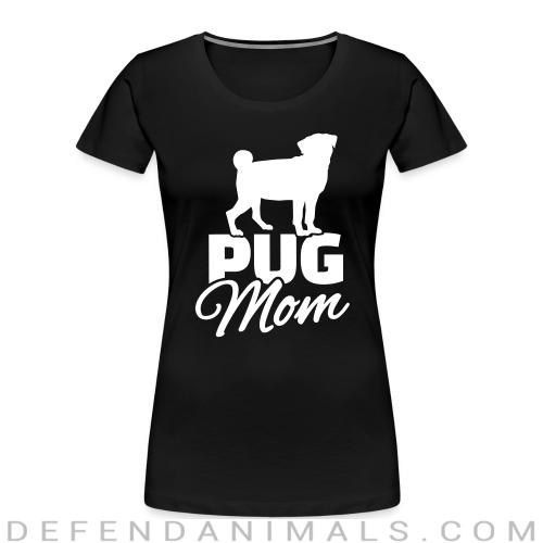 Pug mom  - Dog Breeds Women Organic T-shirt