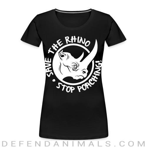 Save the rhino, stop poaching! - Animal Rights Activism Women Organic T-shirt