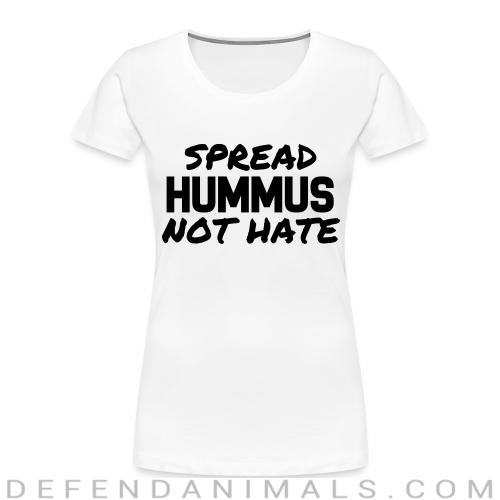 Spread hummus, not hate - Animal Rights Activism Women Organic T-shirt