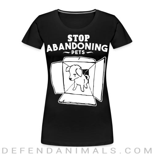 Stop abandoning pets - Animal Rights Activism Women Organic T-shirt