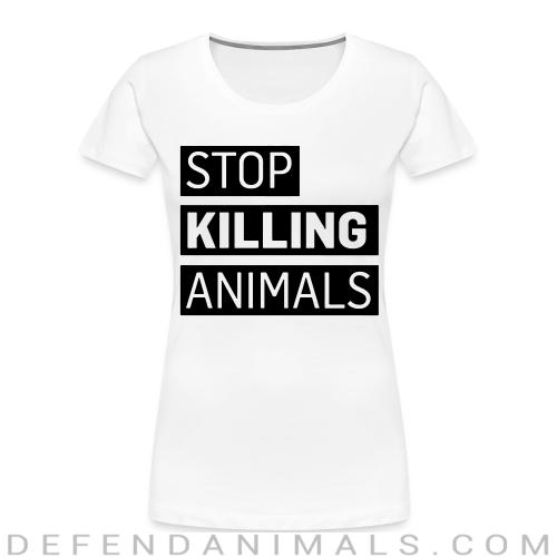 Stop killing animals - Animal Rights Activism Women Organic T-shirt