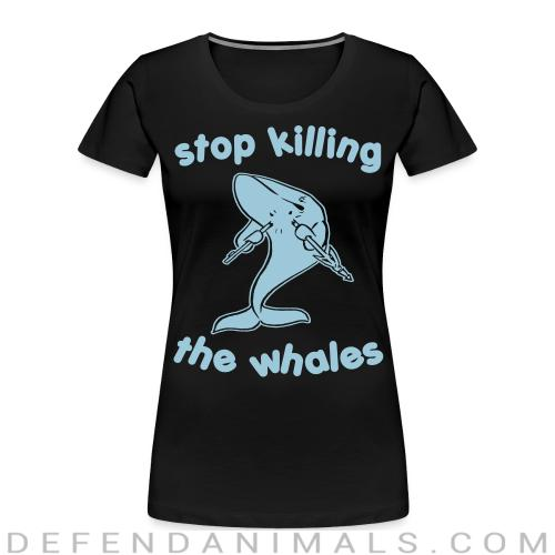 Stop killing the whales - Animal Rights Activism Women Organic T-shirt