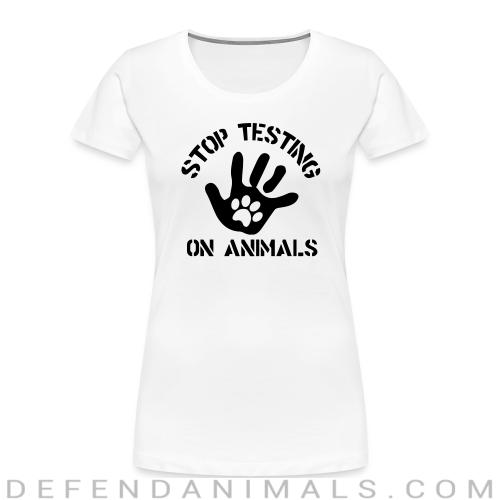 Stop testing on animals - Animal Rights Activism Women Organic T-shirt