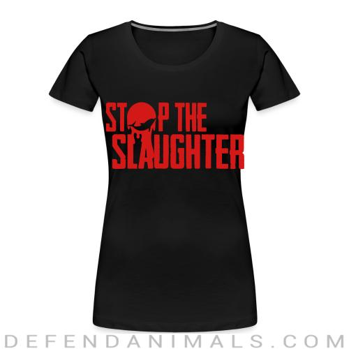 Stop the slaughter - Animal Rights Activism Women Organic T-shirt
