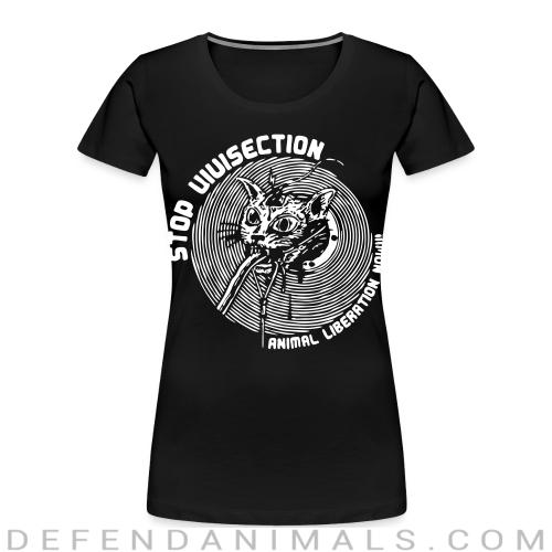 Stop vivisection - animal liberation now!!! - Animal Rights Activism Women Organic T-shirt