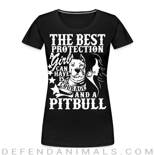 The best protection a girl can have is courage and pitbull - Dog Breeds Women Organic T-shirt