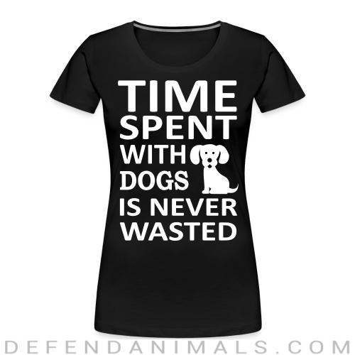 time spent with dogs is never wasted  - Dogs Lovers Women Organic T-shirt