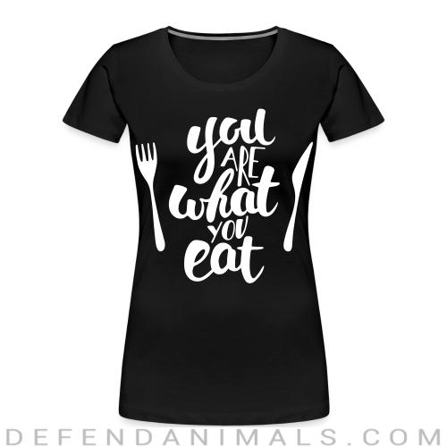 you are what you eat  - Vegan Women Organic T-shirt