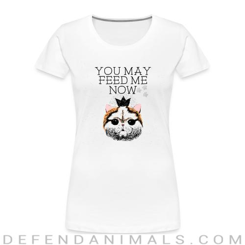 You may feed me now  - Cats Lovers Women Organic T-shirt