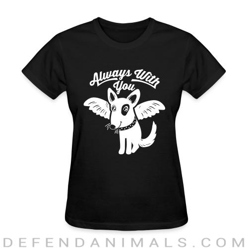 Always with you - Dogs Lovers Women T-shirt