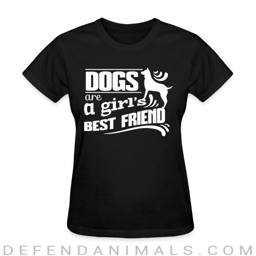 Dogs are a girl's best friend  - Dogs Lovers Women T-shirt