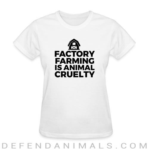 Factory farming is animal cruelty - Animal Rights Activism Women T-shirt