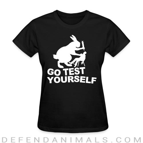Go test yourself  - Animal Rights Activism Women T-shirt