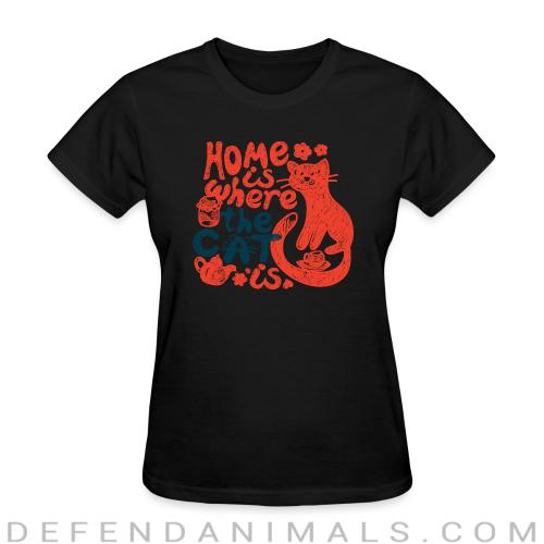 Home is where my cat is  - Cats Lovers Women T-shirt