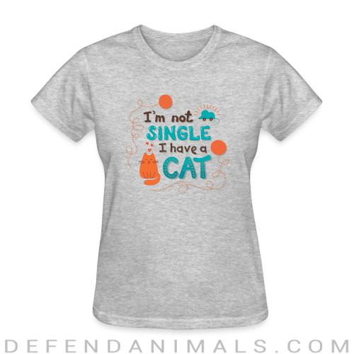 I'm not single i have cat  - Cats Lovers Women T-shirt