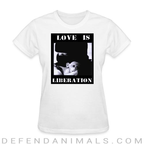 Love is liberation - Animal Rights Activism Women T-shirt