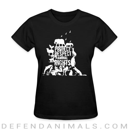Protect respect animal rights - Animal Rights Activism Women T-shirt