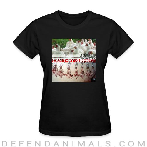 The question is not can they reason, nor can they talk, but... can they suffer? - Vegan Women T-shirt