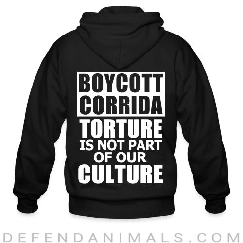 Boycott corrida torture is not part of our culture  - Animal Rights Activism Zip hoodie