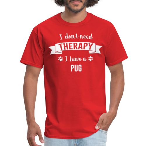 I don't need Therapy I have a pug