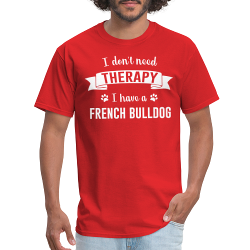 I don't need Therapy I have a french bullgod