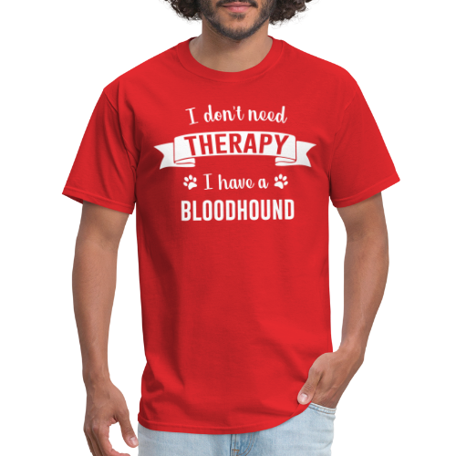 I don't need Therapy I have a bloodhound