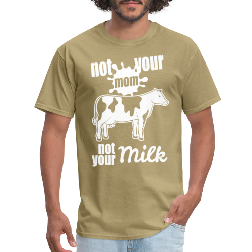 Not your mom, not your milk